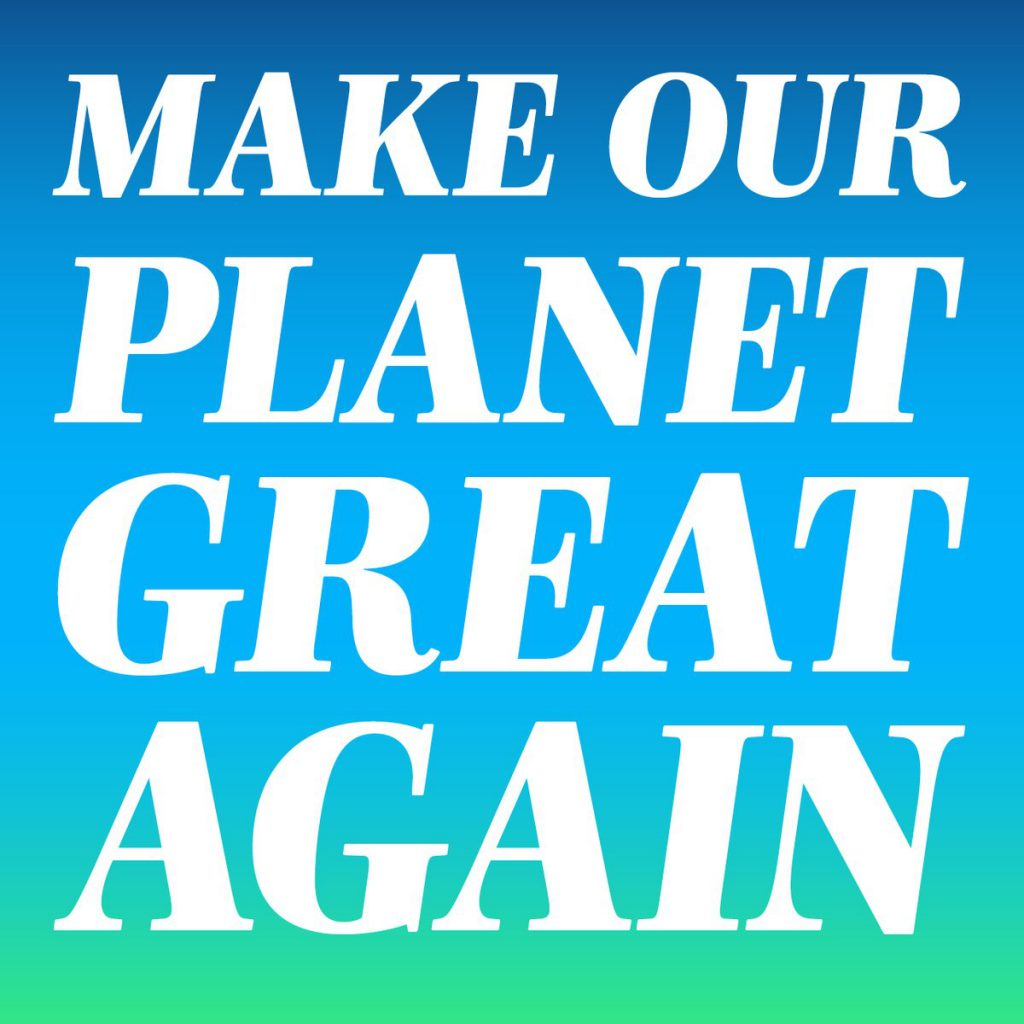 Image result for make the planet great again