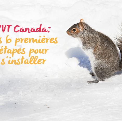 PVT Canada : 4 conseils pour préparer votre arrivée