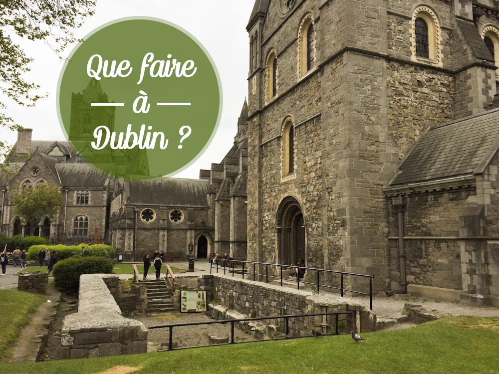 Que faire à Dublin ?