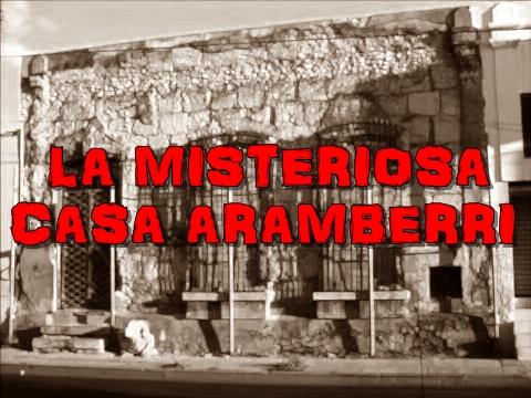 LEYENDAS DE MÉXICO: LA MISTERIOSA CASA DE ARAMBERRI.