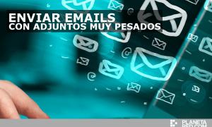 Enviar email cuando los adjuntos son muy pesados