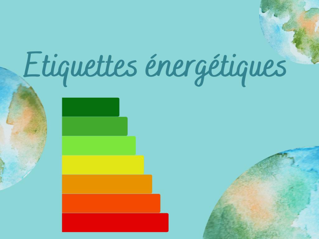 Etiquettes énergétiques