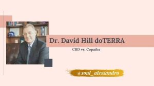 CBD vs. Copaíba Dr. David Hill doTERRA