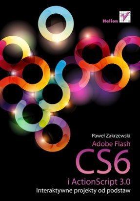 Adobe-Flash-CS6-i-ActionScript-3-0-Interaktywne-projekty-od-podstaw_Pawel-Zakrzewski,images_big,1,978-83-246-3865-9