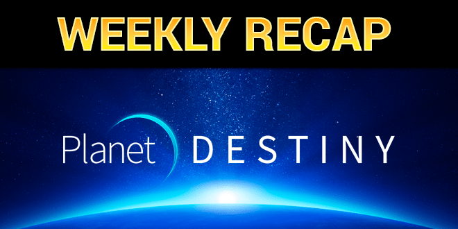 destiny weekly recap