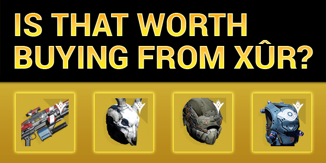 xur worth buying super good advice taken king