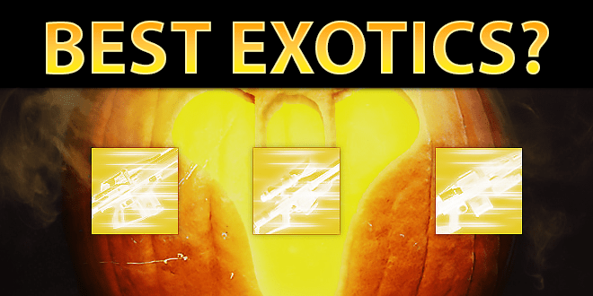 best year 2 destiny exotic weapons