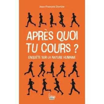 Livre «après quoi tu cours ?» de Jean-François DORTIER