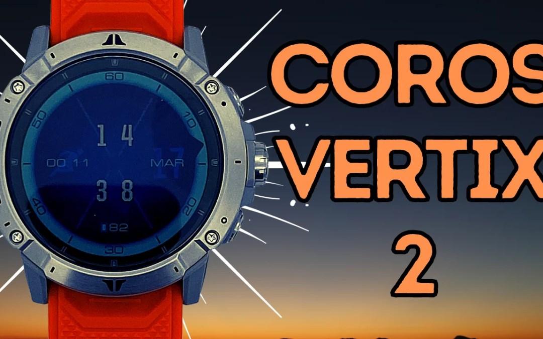 Coros Vertix 2 : On entre dans une autre dimension !