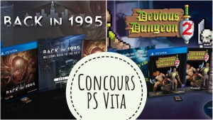 Concours Back in 1995 & Devious Dungeon 2 sur PS Vita