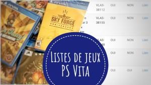 Complétez facilement votre collection avec nos listes de jeux PS Vita !