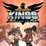 Mercenary Kings Reloaded Edition