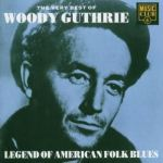 WOODY GUTHRIE – The Very Best Of Woody Guthrie