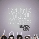 BLACK KIDS – Party Traumatic