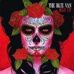 THE BLUE VAN – Man Up