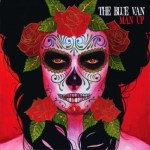 THE BLUE VAN – Man Up