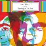 ART BRUT – Talking To The Kids