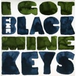 THE BLACK KEYS – I Got Mine