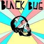 BLACK BUG – Black Bug