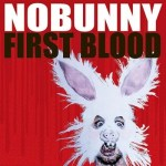 NOBUNNY – First Blood