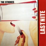 THE STROKES – Last Nite