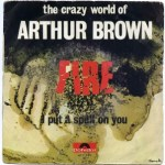 THE CRAZY WORLD OF ARTHUR BROWN – Fire !