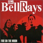 THE BELLRAYS – Fire On The Moon