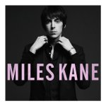 MILES KANE – Colour Of The Trap