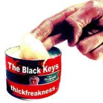 THE BLACK KEYS – Thickfreakness