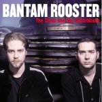 BANTAM ROOSTER – The Cross and the Switchblade