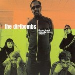 THE DIRTBOMBS – If you don't already have a look.