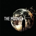 THE MOONS – Life On Earth