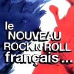 LE NOUVEAU ROCK'N'ROLL FRANCAIS…