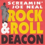 SCREAMIN' JOE NEAL – Rock And Roll Deacon