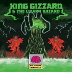 KING GIZZARD & THE LIZARD WIZARD – I'm In Your Mind Fuzz