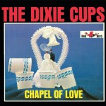 THE DIXIE CUPS – Chapel of Love