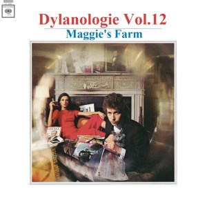 DYLANOLOGIE. Maggie's Farm