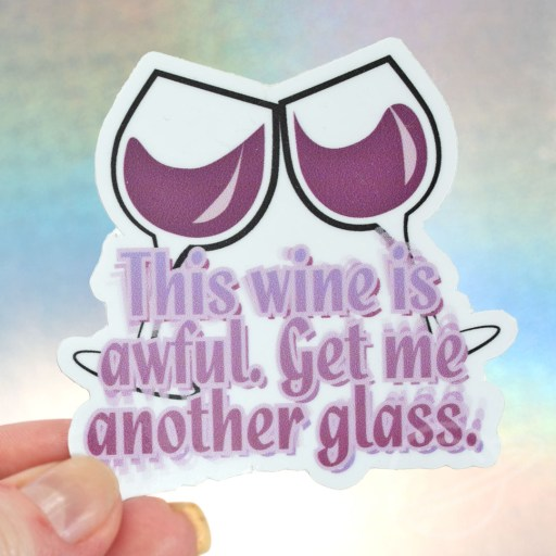 Jen and Berries Schitts creek inspired This wine is awful get me another glass sticker