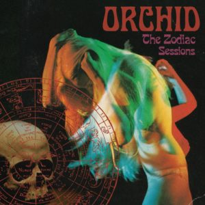 Orchid - The Zodiac Sessions artwork