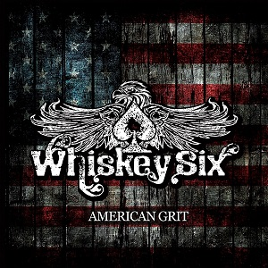 Whiskey six - American grit