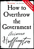 the cover of How to Overthrow the Government