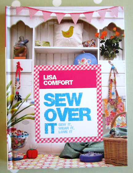 Sew Over It by Lisa Comfort