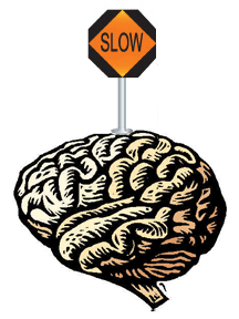 Brain slow