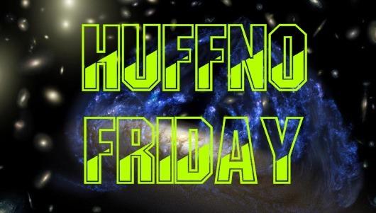 HuffNo Friday 02