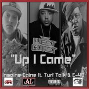 Up I Came – Insaine Caine feat. E-40 & Turf Talk