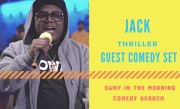 Jack Thriller Has A Surprise Guest Set At The Sway In The Morning Comedy Search