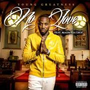 Young Greatness Feat. Magnolia Chop – No Love