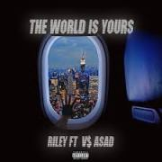 Riley Feat. V$ ASAD – The World Is Yours