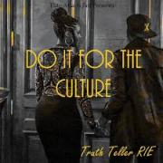 Truth Teller RIE – Do It For The Culture [User Submitted]