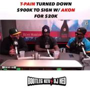 T-Pain Speaks On How He Took A Gamble By Signing With Akon For 20K Instead Of Interscope For 900K & It Ended Up Paying Off!